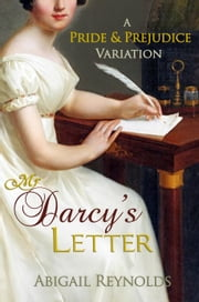 Mr. Darcy's Letter - A Pride & Prejudice Variation ebook by Abigail Reynolds