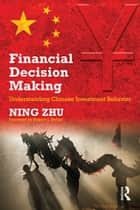 Financial Decision Making - Understanding Chinese Investment Behavior ebook by Ning Zhu