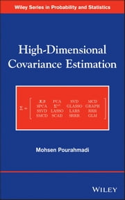 High-Dimensional Covariance Estimation - With High-Dimensional Data ebook by Mohsen Pourahmadi