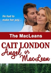 Angel vs MacLean - MacLeans, #2 ebook by Cait London