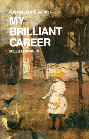 My Brilliant Career ebook by Miles Franklin