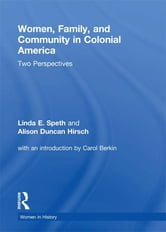 Women, Family, and Community in Colonial America - Two Perspectives ebook by Linda Speth