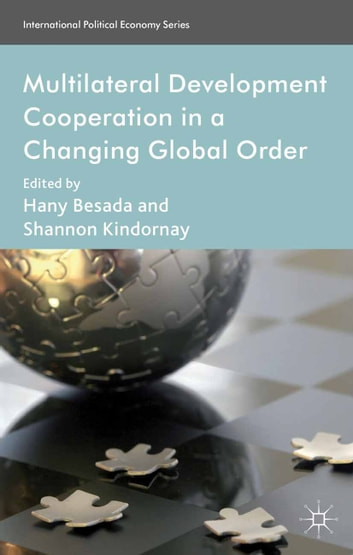 Multilateral Development Cooperation in a Changing Global Order ebook by