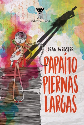 Papaíto piernas largas eBook by Jean Webster