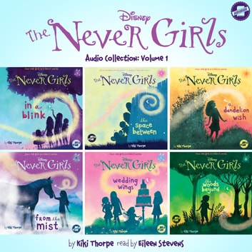 The Never Girls Audio Collection: Volume 1 audiobook by Kiki Thorpe
