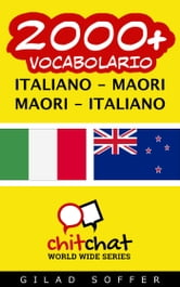 2000+ vocabolario Italiano - Maori ebook by Gilad Soffer