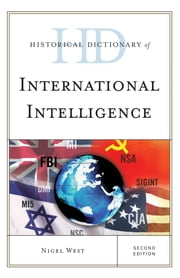 Historical Dictionary of International Intelligence ebook by Nigel West