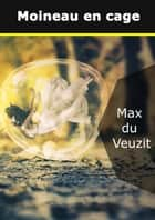 Moineau en cage ebook by Max du Veuzit