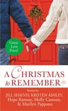 A Christmas to Remember ebook by Hope Ramsay, Molly Cannon, Marilyn Pappano,...