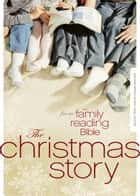 NIV, Christmas Story from the Family Reading Bible, eBook ebook by Jeannette Taylor, Doris Wynbeek Rikkers
