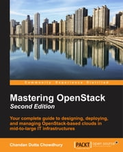 Mastering OpenStack - Second Edition ebook by Chandan Dutta Chowdhury