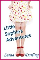Little Sophie's Adventures ebook by Leena Darling