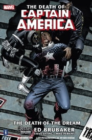 Captain America: The Death of Captain America Vol. 1 - Death of the Dream ebook by Ed Brubaker,Steve Epting,Mike Perkins