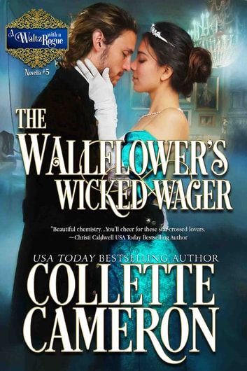 The Wallflower's Wicked Wager - A Historical Regency Romance ebook by Collette Cameron