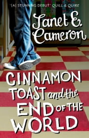 Cinnamon Toast and the End of the World ebook by Janet E Cameron
