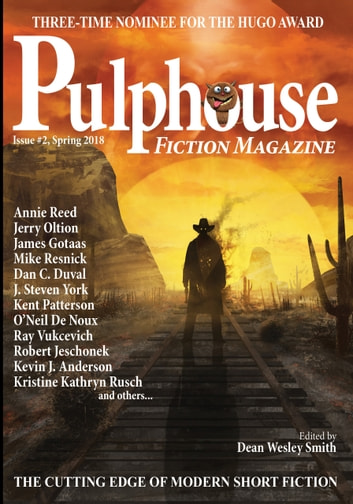 Pulphouse Fiction Magazine - Issue #2 ebook by Pulphouse Fiction Magazine,Annie Reed,Jerry Oltion,James Gotaas,Mike Resnick,Dan C. Duval,J. Steven York,Kent Patterson,O'Neil De Noux,Ray Vukcevich,Robert Jeschonek,Kevin J. Anderson,Kristine Kathryn Rusch,Rob Vagle,Kate Pavelle,Stephanie Writt