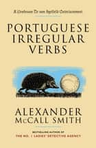 Portuguese Irregular Verbs ebook by Alexander McCall Smith, Iain McIntosh