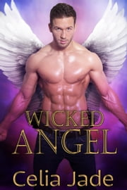 Wicked Angel ebook by Celia Jade