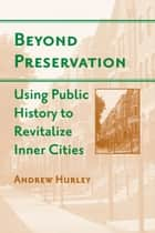 Beyond Preservation ebook by Andrew Hurley