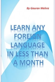 Learn any foriegn language in a month ebook by Kobo.Web.Store.Products.Fields.ContributorFieldViewModel