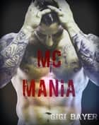 MC Mania ebook by Gigi Bayer