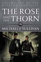 The Rose and the Thorn ebook by Michael J. Sullivan