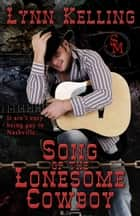 Song of the Lonesome Cowboy ebook by Lynn Kelling