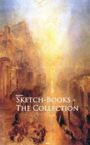 Sketch-Books - The Collection eBook by Hoffmann, Joseph Pike, D. S. Andrews,...