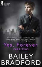 Yes, Forever: Part Two ebook by