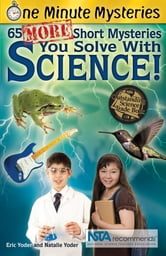 One Minute Mysteries - 65 More Short Mysteries You Solve With Science ebook by Eric Yoder,Natalie Yoder