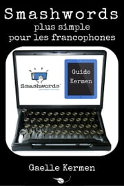 Smashwords plus simple pour les francophones ebook by Gaelle Kermen