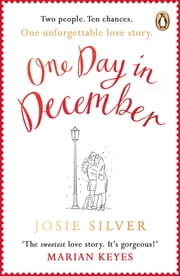 One Day in December - The Sunday Times bestselling love story everybody is talking about this Christmas ebook by Josie Silver