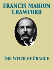 The Witch of Prague ebook by Francis Marion Crawford