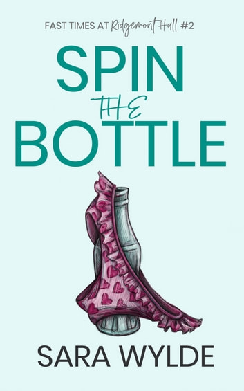 Spin the Bottle ebook by Sara Wylde