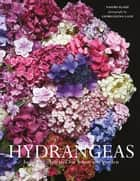 Hydrangeas - Beautiful varieties for home and garden ebook by Naomi Slade, Georgianna Lane