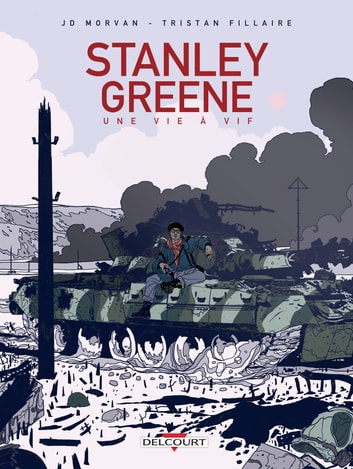 Stanley Greene, une vie à vif eBook by Jean David Morvan,Tristan Fillaire
