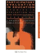 Participatory Evaluation In Education ebook by Lorna M. Earl,J. Bradley Cousins