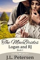 The MacBrides : Logan and RJ ebook by J.L. Petersen