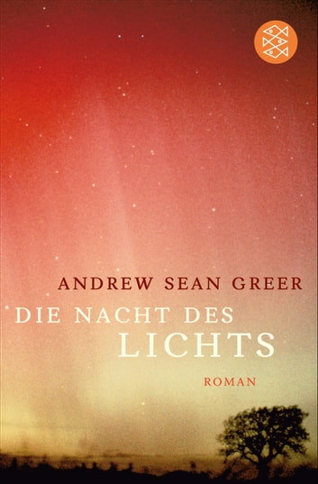 Die Nacht des Lichts - Roman ebook by Andrew Sean Greer