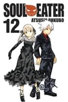 Soul Eater, Vol. 12 ebook by Atsushi Ohkubo