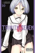 Trinity Seven, Vol. 10 - The Seven Magicians eBook by Kenji Saito, Akinari Nao