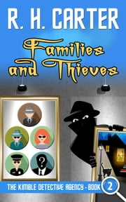 Families and Thieves - The Kimble Detective Agency, #2 ebook by R H Carter