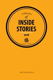 Collection of Inside Stories 2016 ebook by Matthew Burgess