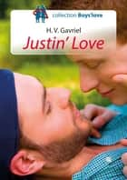 Justin' Love - romance gay ebook by H. V. Gavriel