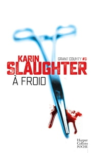 A froid - Grant County #3 ebook by Karin Slaughter