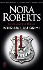 Lieutenant Eve Dallas (Tome 12.5) - Interlude du crime eBook by Nora Roberts, Laurence Murphy
