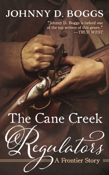 The Cane Creek Regulators - A Frontier Story ebook by Johnny D. Boggs