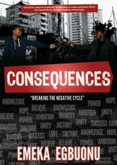 Consequences, Breaking the negative cycle ebook by Emeka Egbuonu