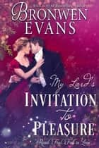 Invitation To Pleasure - Invitation To... ebook by Bronwen Evans