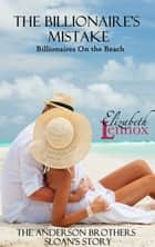 The Billionaire's Mistake eBook by Elizabeth Lennox